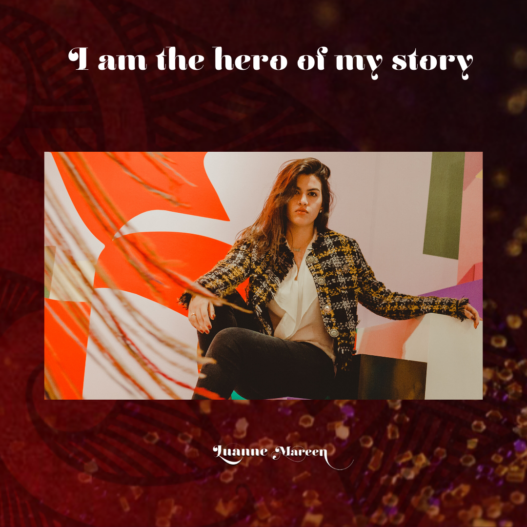 I am the hero of my story.