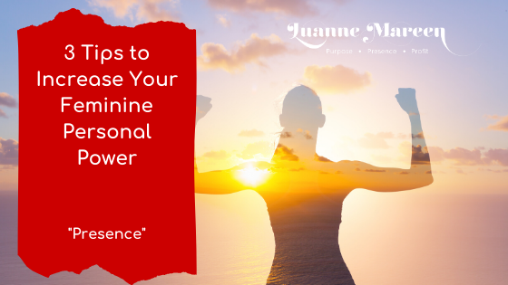 3 Tips to Increase Your Feminine Personal Power