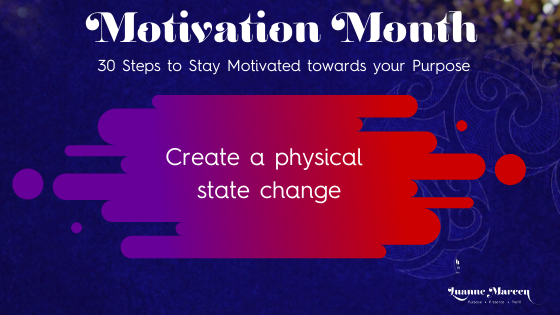 Create a physical change – Motivation towards your Purpose