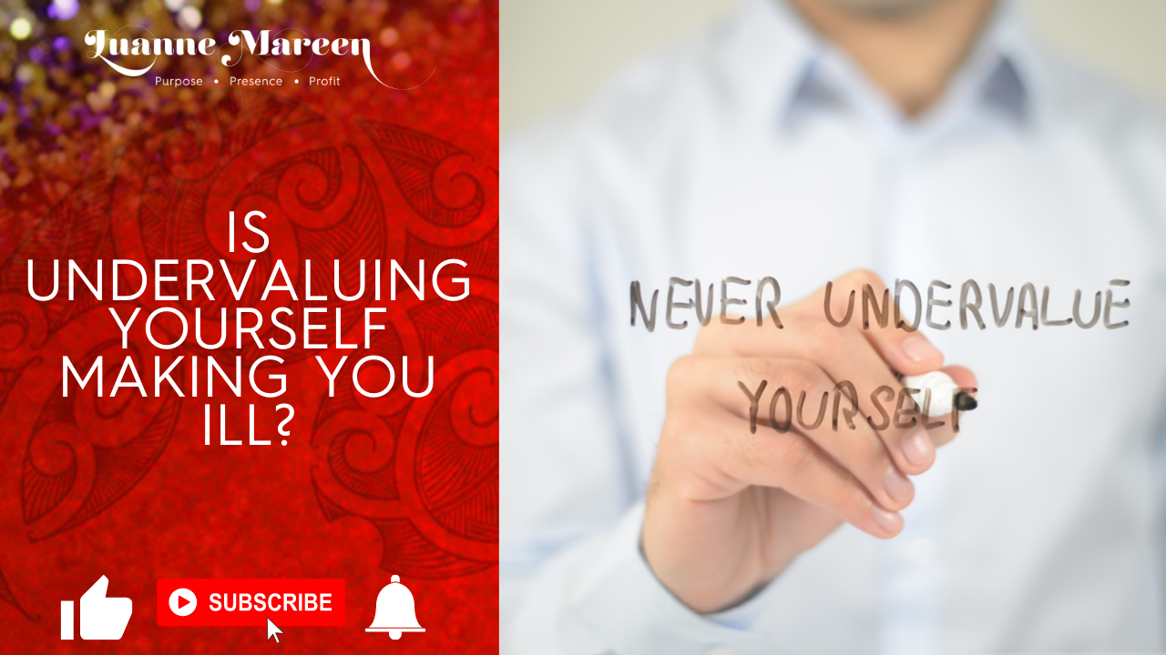 Is undervaluing yourself making you ill?