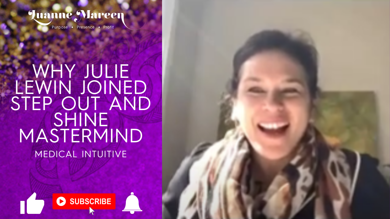 Why Julie Lewin Medical Intuitive joined Step out and Shine Mastermind