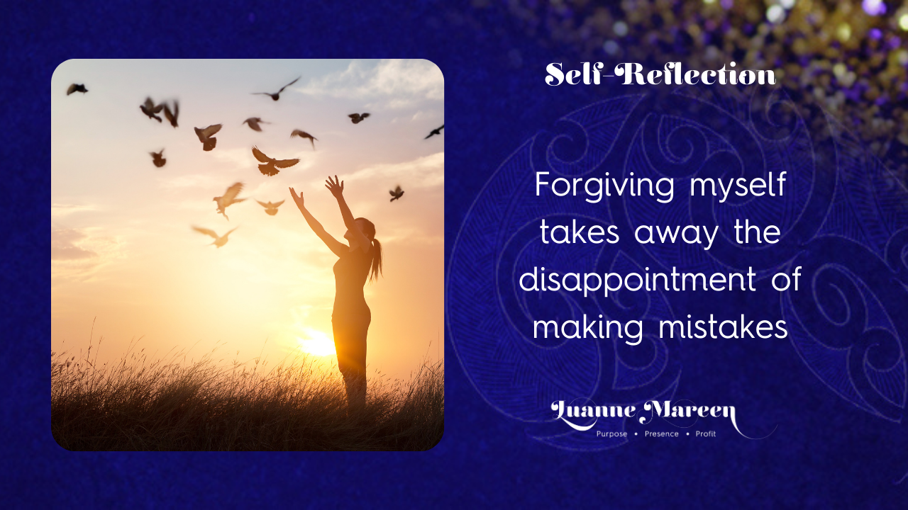 Self-Reflections: Forgiving myself takes away the disappointment of making mistakes