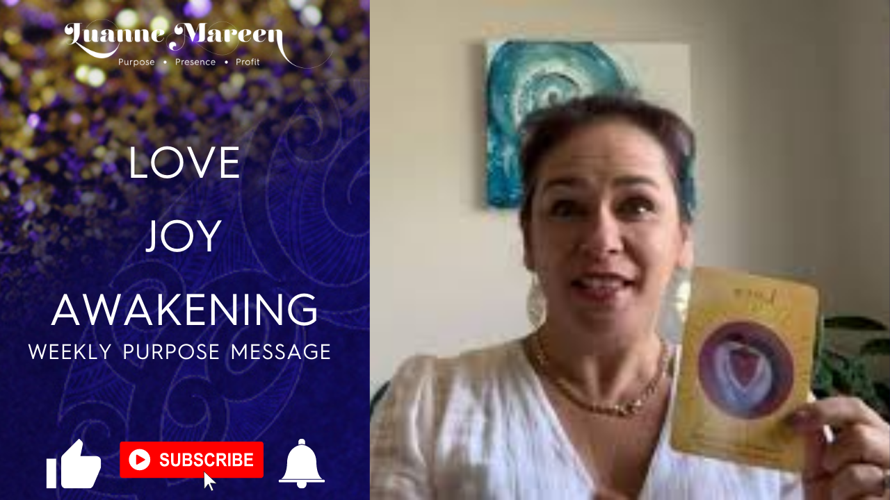 Joy, Love, Awakening – Your Weekly Purpose Message Supported by Primal