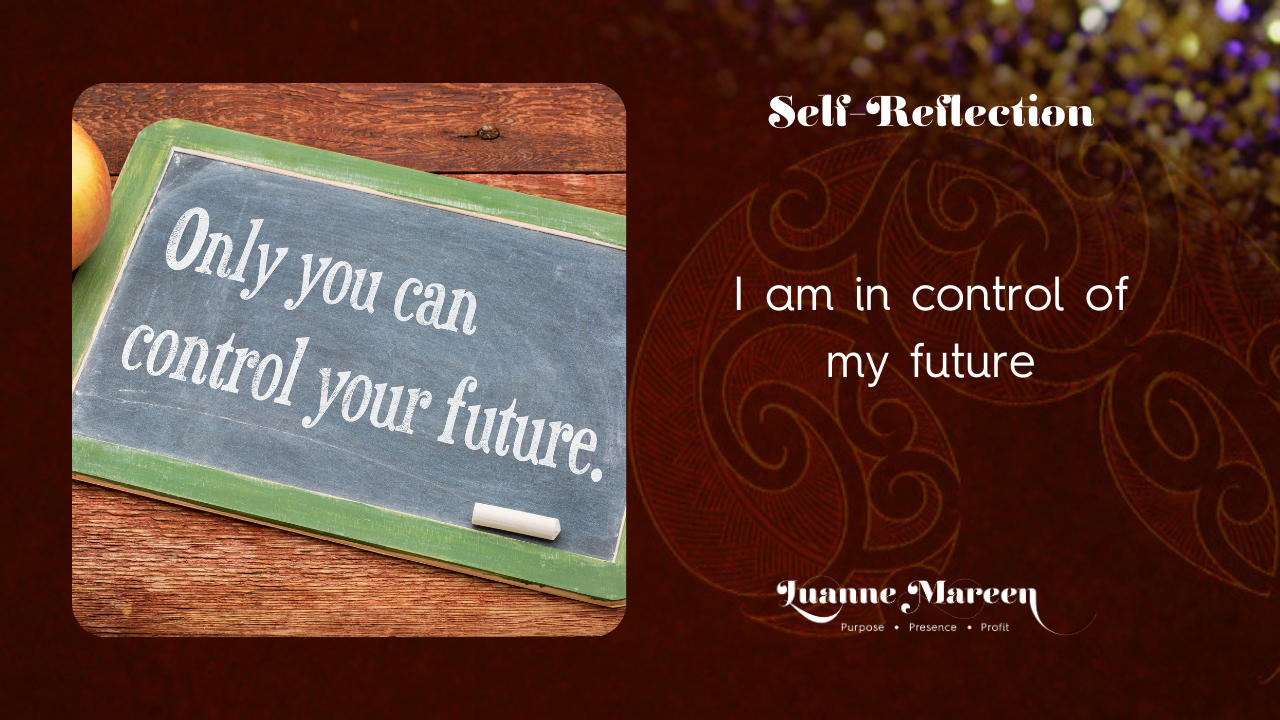 I am in control of my future.