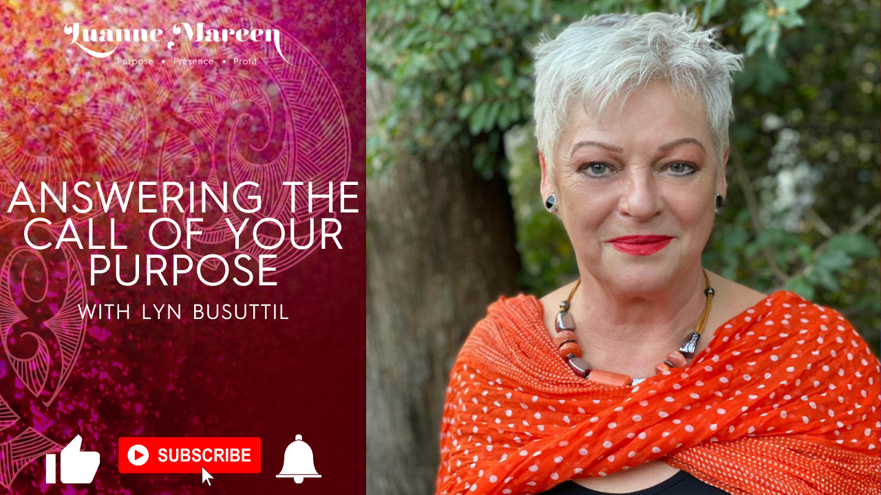 Answering the call of your Purpose with Lyn Busuttil