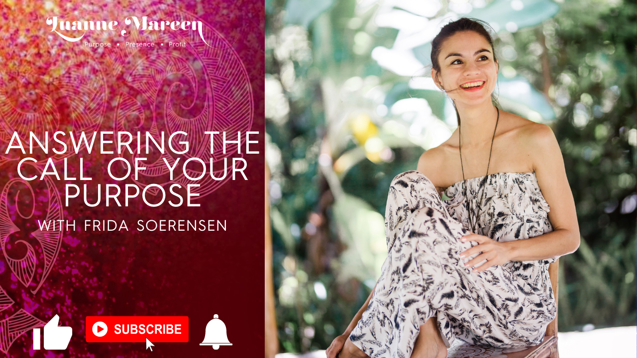 Answering the call of your Purpose with Frida Seorensen