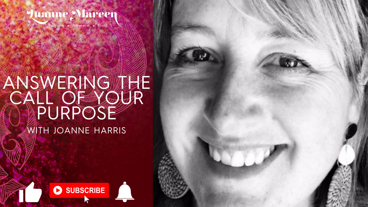 Answering the call of your Purpose with Joanne Harris