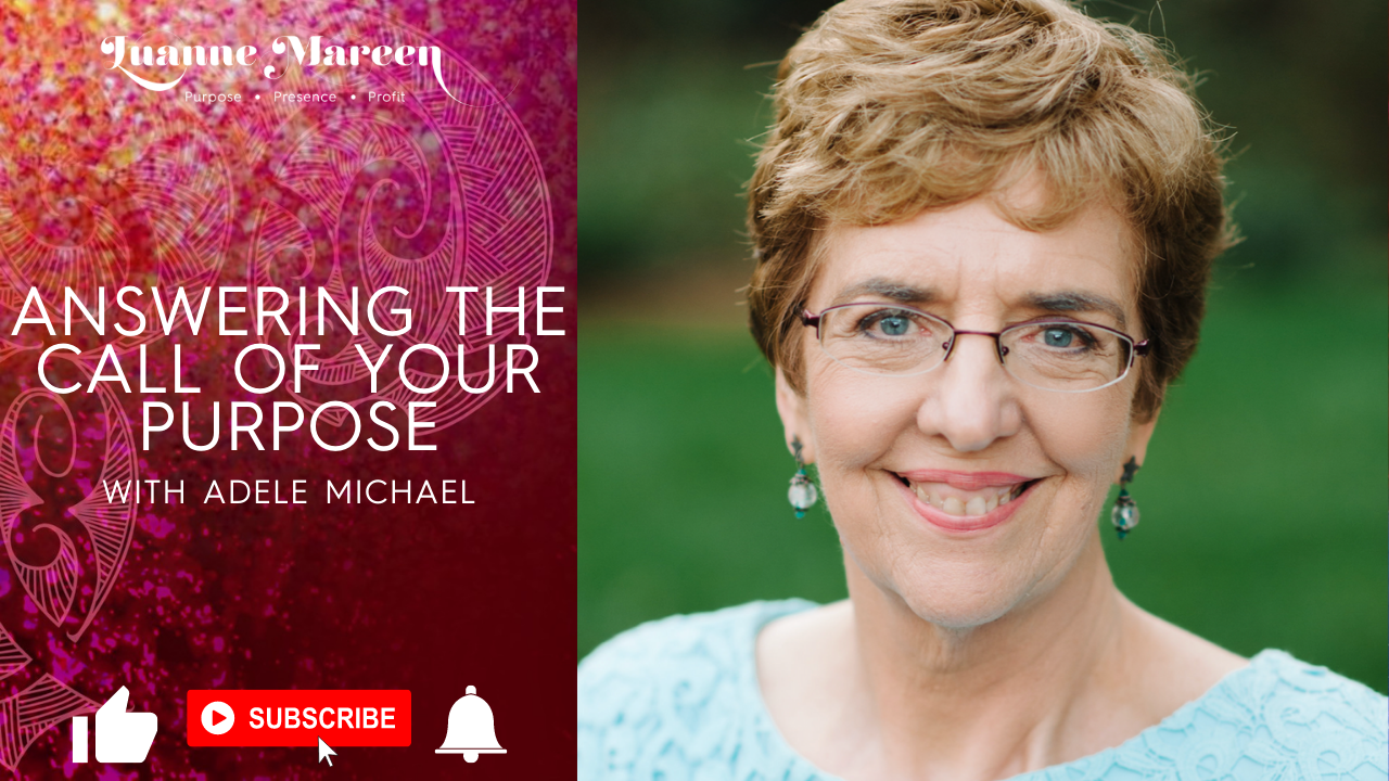 Answering the call of your Purpose with Adele Michael