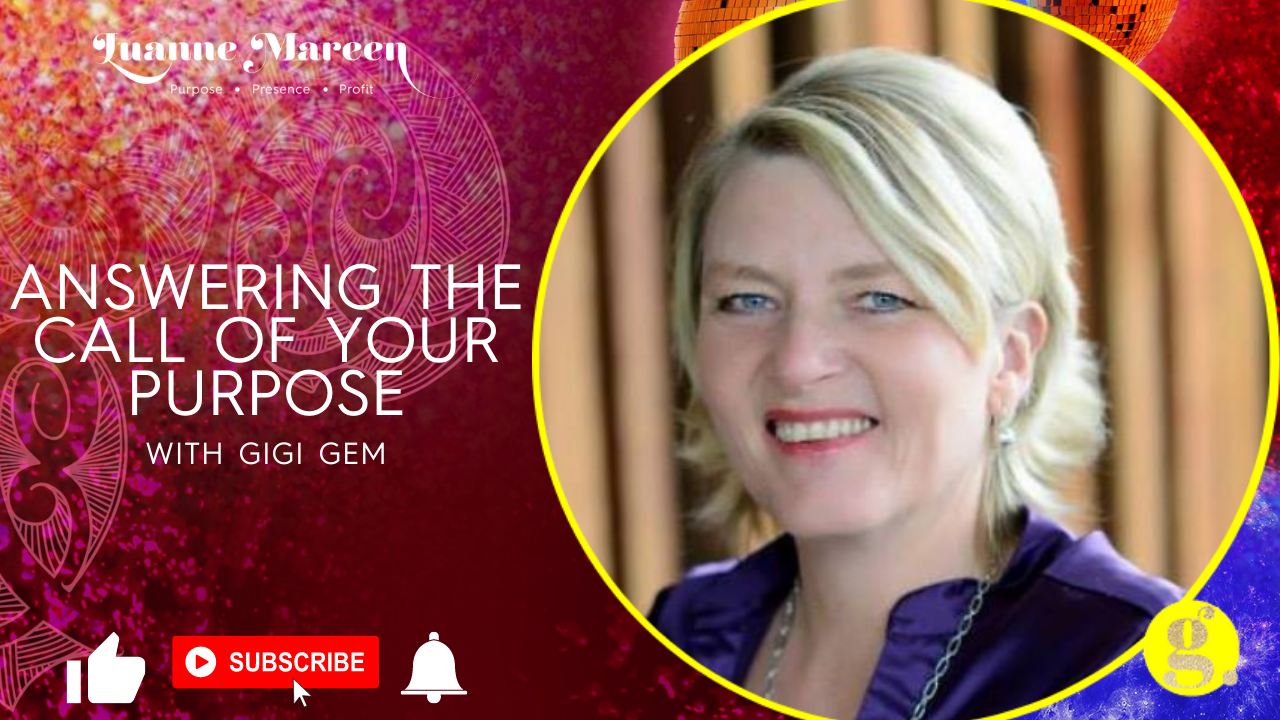 Answering the call of your Purpose with Gigi Gem