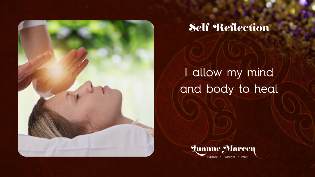 I allow my mind and body to heal.