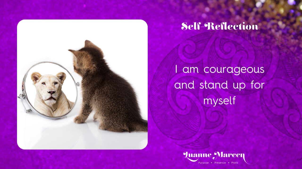 Read more about the article I am courageous and stand up for myself.