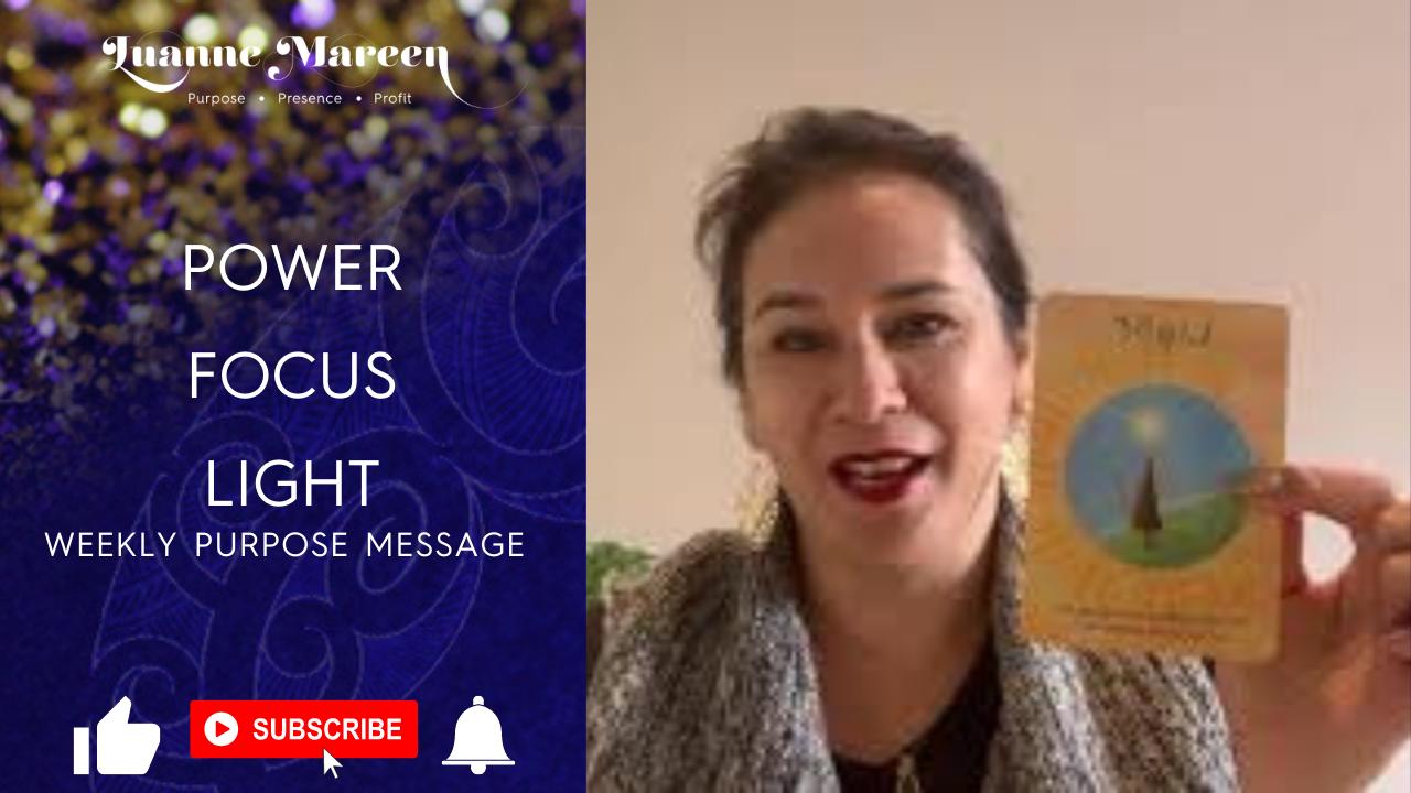 Power, Focus, Light – Weekly Purpose Message