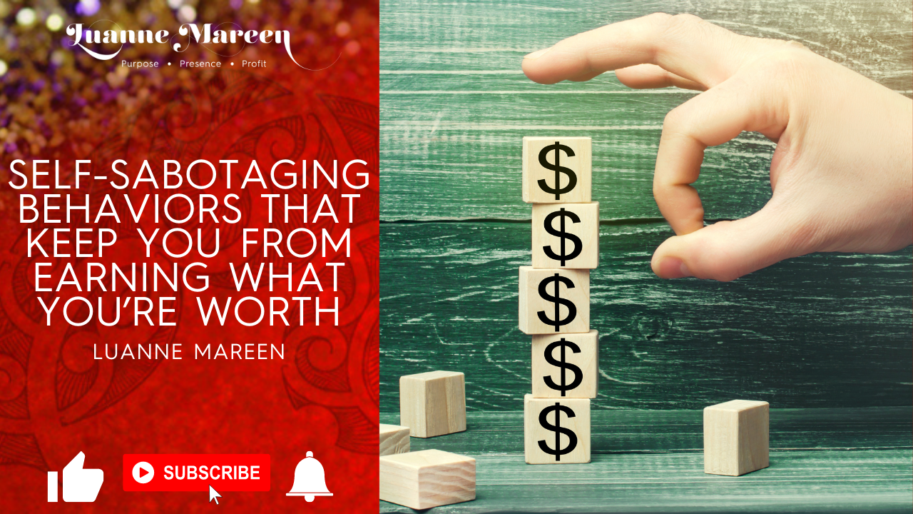 Read more about the article SELF-SABOTAGING BEHAVIORS THAT KEEP YOU FROM EARNING WHAT YOU'RE WORTH