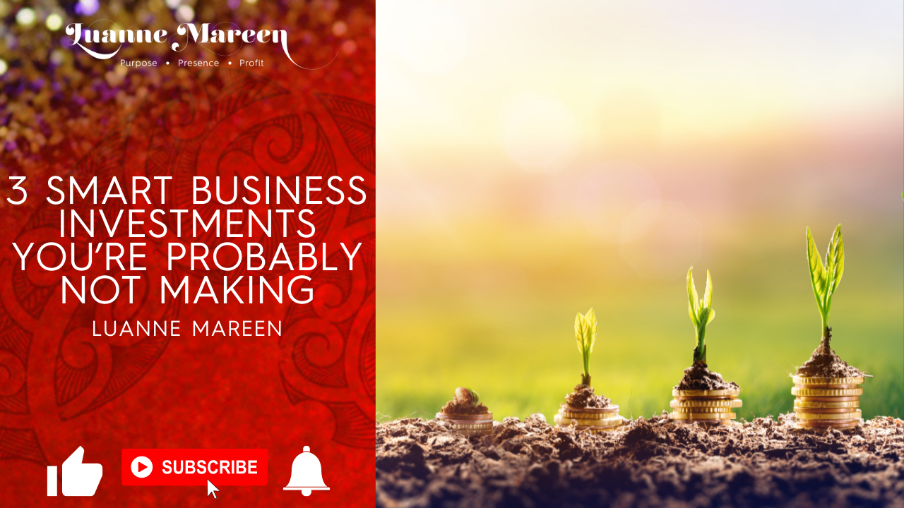 Read more about the article 3 SMART BUSINESS INVESTMENTS YOU'RE PROBABLY NOT MAKING