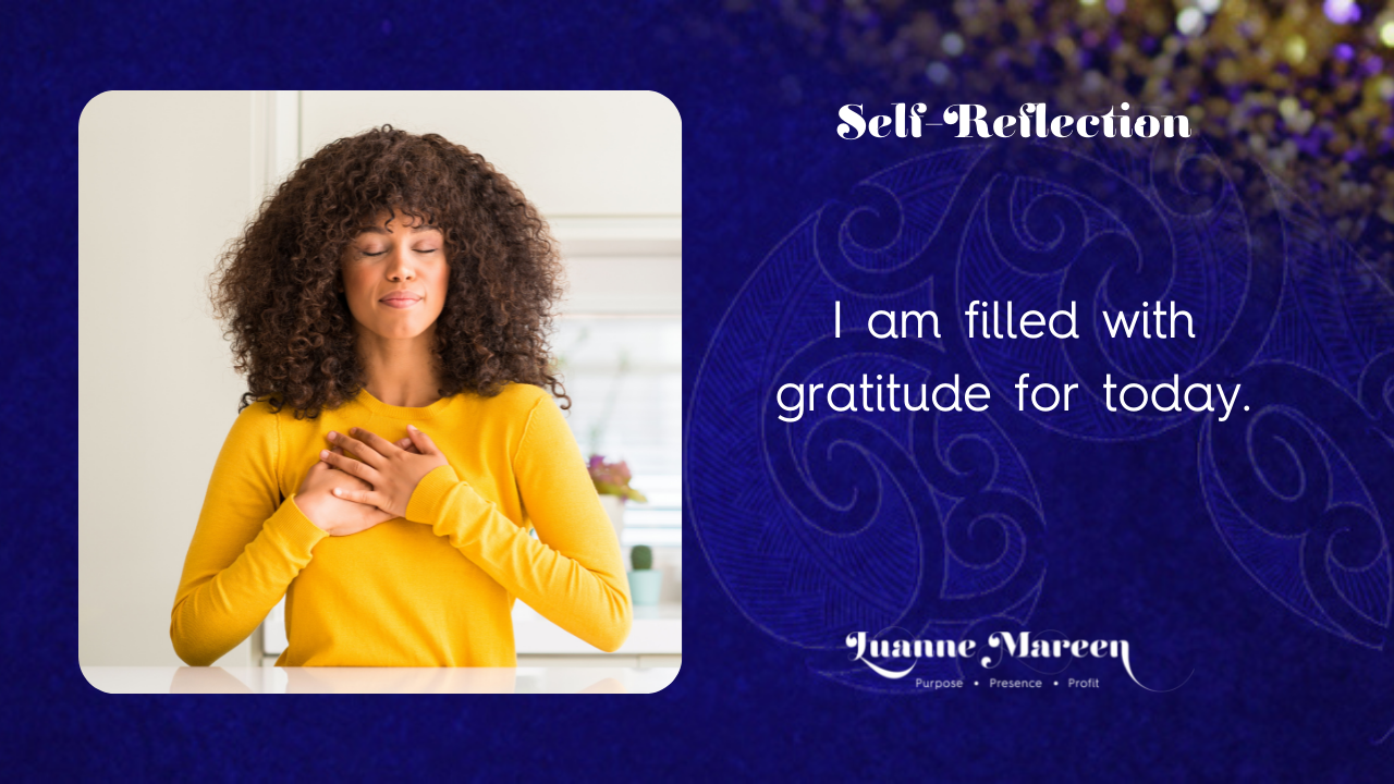 Read more about the article Self-Reflections: I am filled with gratitude for today
