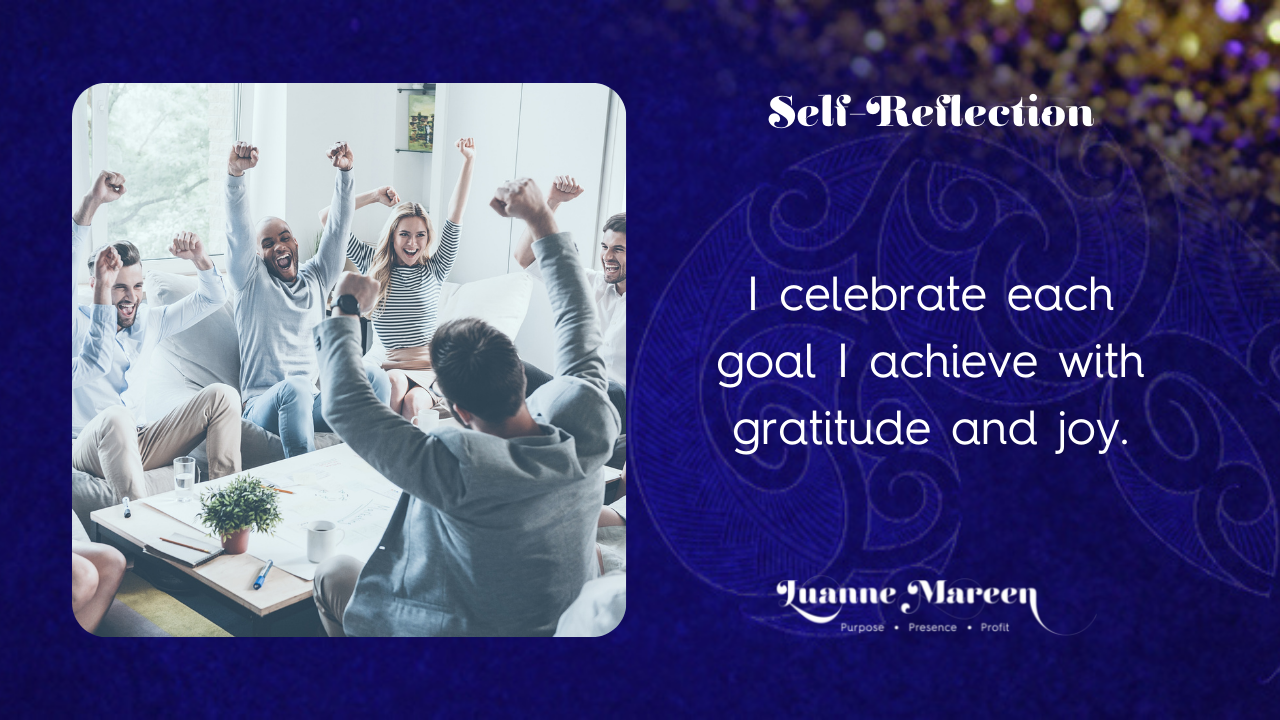 Read more about the article Self-Reflections: I celebrate each goal I achieve with gratitude and joy
