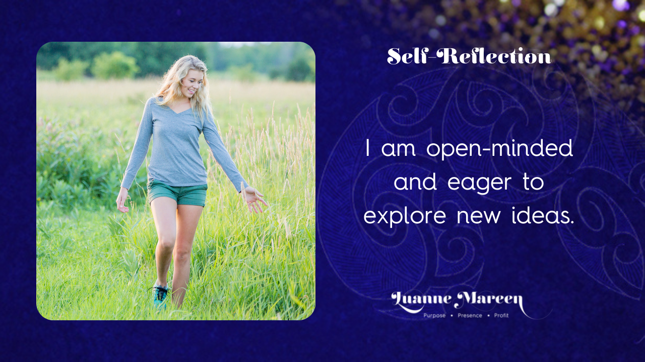 Read more about the article Self-Reflections: I am open-minded and eager to explore new ideas.