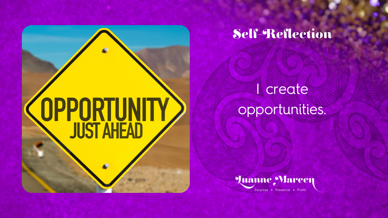 Read more about the article Self-Reflections: I create opportunities.