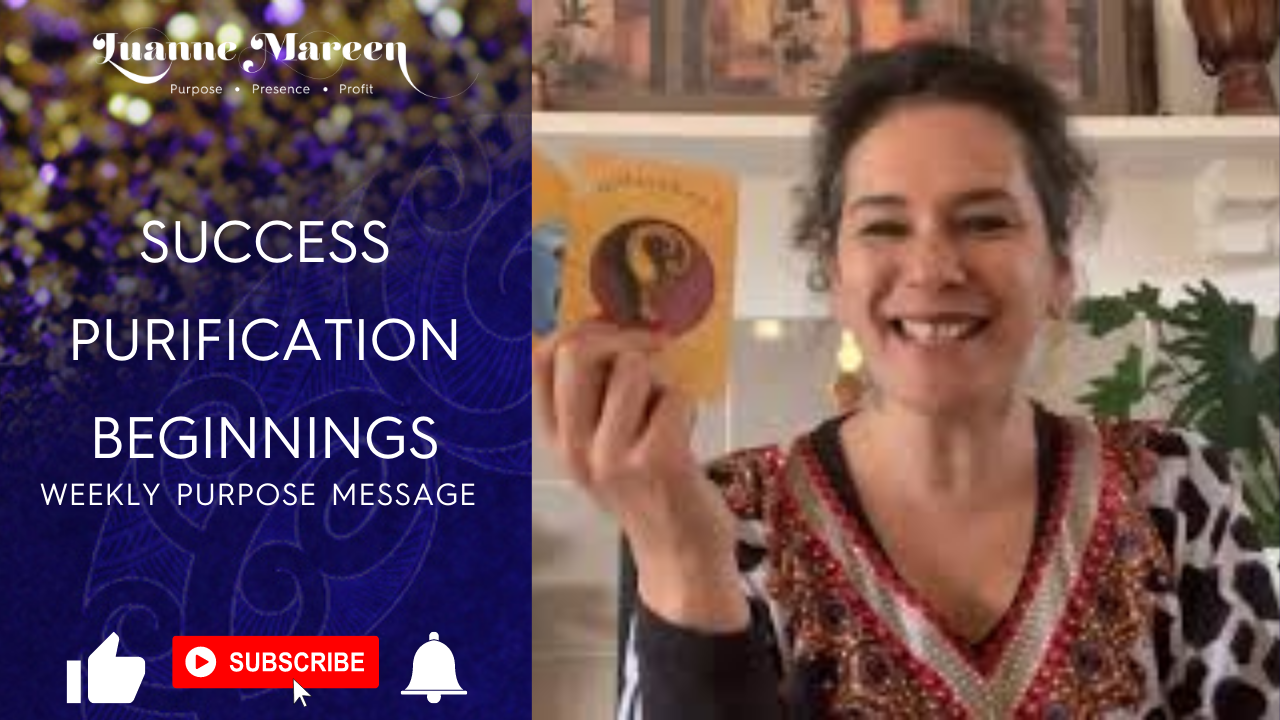 Read more about the article Success, Purification, Beginnings – Weekly Purpose Message