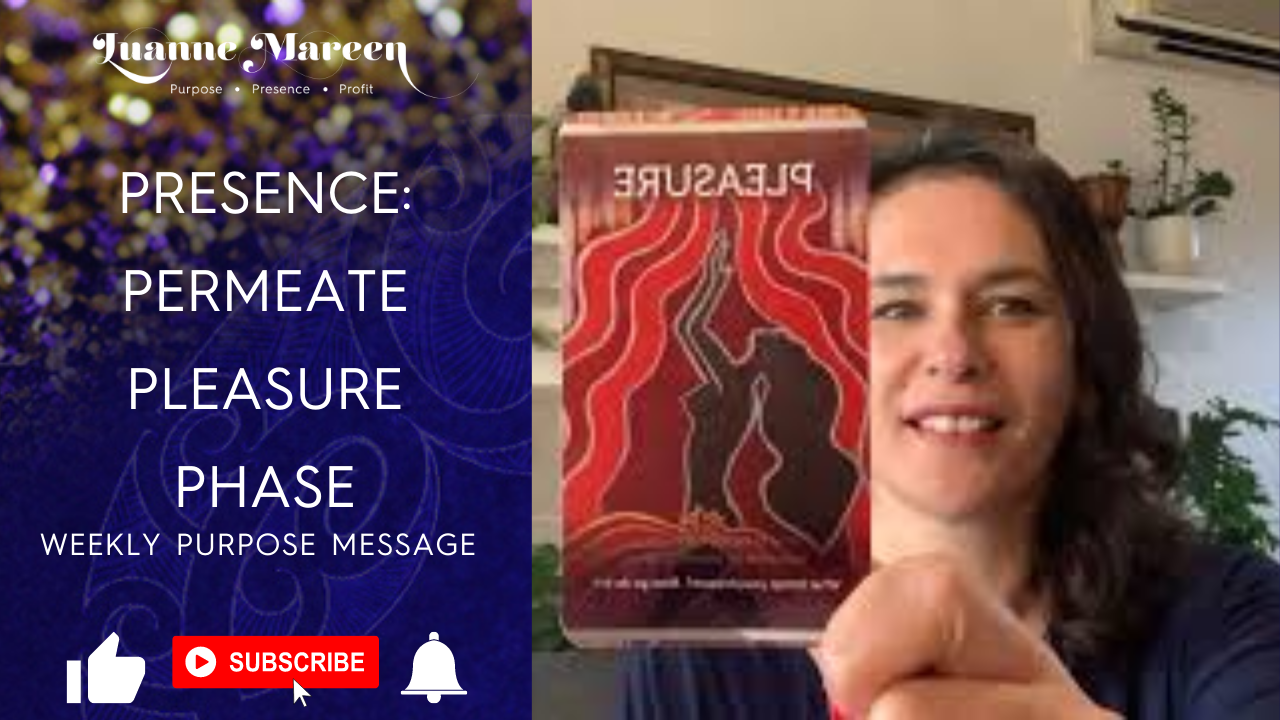 Read more about the article Presence: Permeate, Pleasure, Phase – Weekly Purpose Message