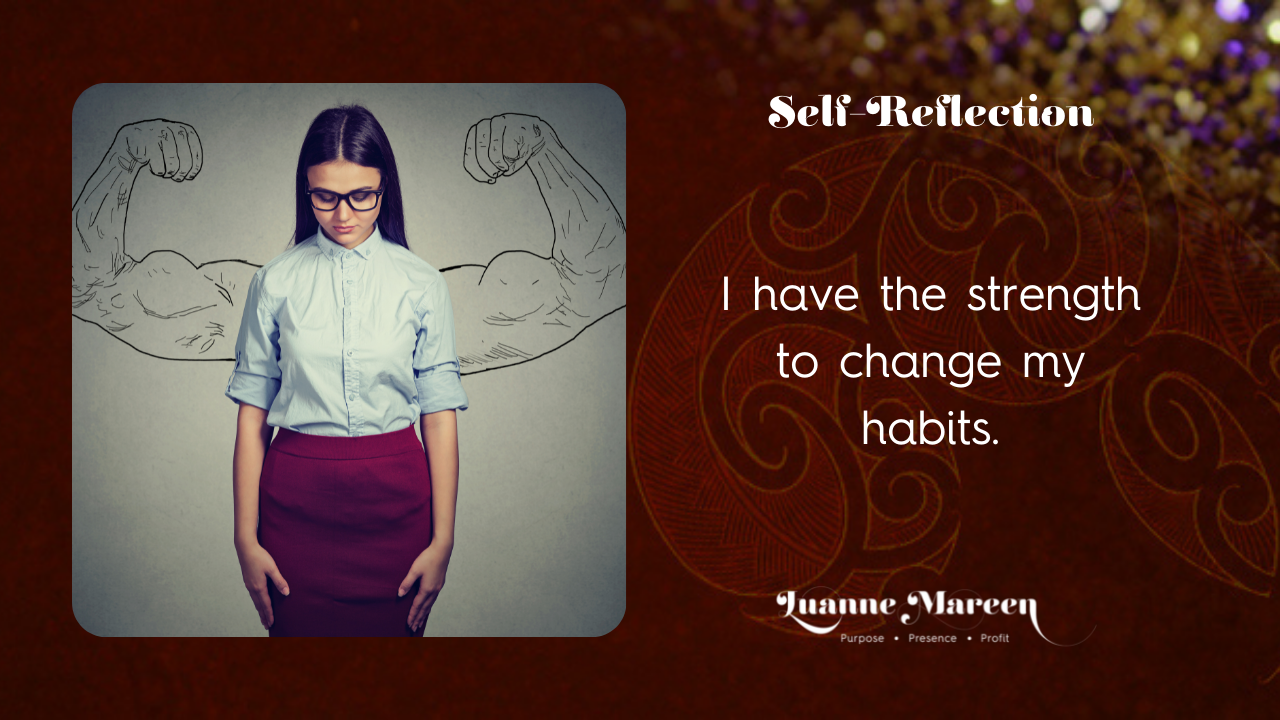 Read more about the article Self-Reflection: I have the strength to change my habits.