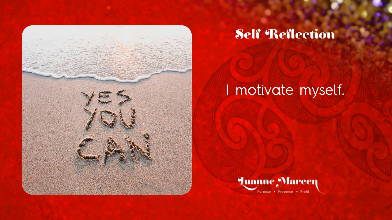 Read more about the article Self-Reflection: I motivate myself.
