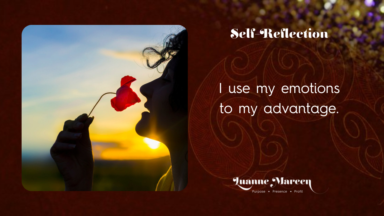 Read more about the article Self-Reflections: I use my emotions to my advantage.